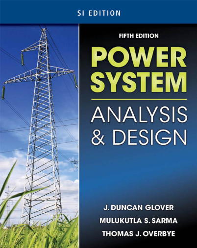 Power System Analysis and Design and SI Version.